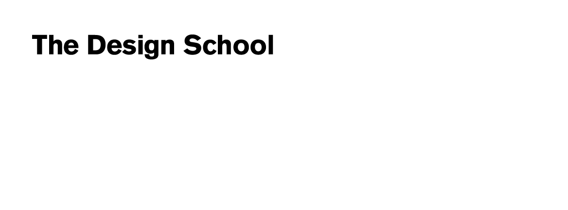 The Design School at the Herberger Institute for Design and the Arts